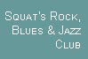 index page for Squat Theatre's Rock,Jazz and Blues Club