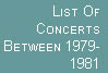 Chronological list of concerts between 1979-1981