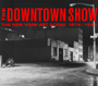 The Downtown Show